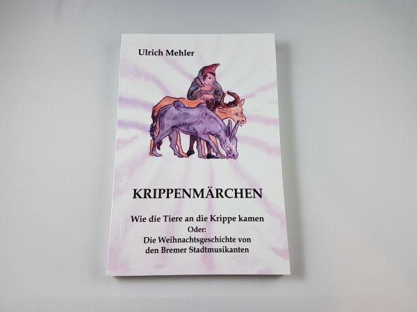 Krippenmärchen von Ulrich Mehler